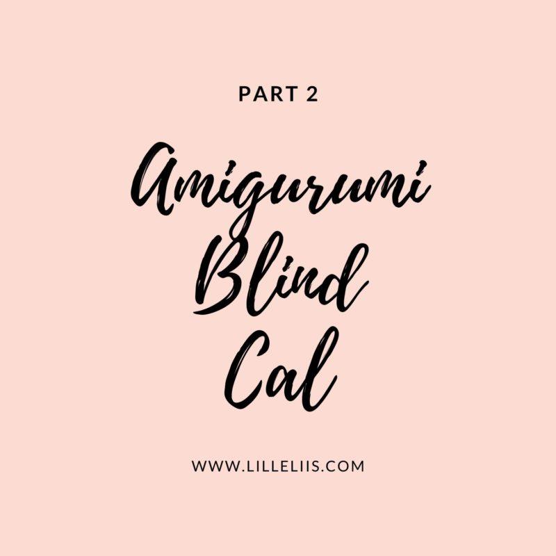 Amigurumi Blind Cal Part 2